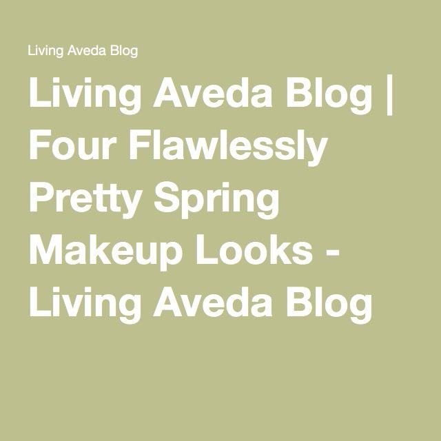 Living Aveda Blog | Four Flawlessly Pretty Spring Makeup Looks - Living Aveda Blog
