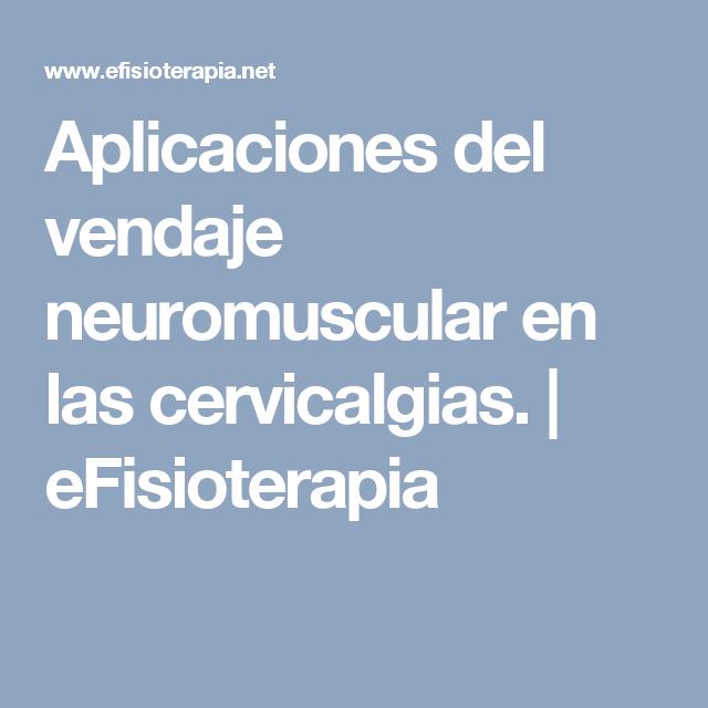 Aplicaciones del vendaje neuromuscular en las cervicalgias. | eFisioterapia