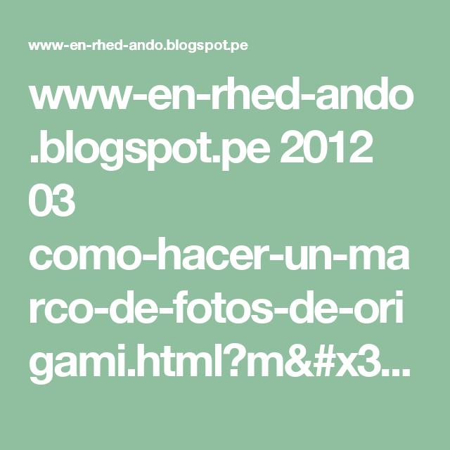 Www En Rhed Andoblogspotpe 2012 03 Como Hacer Un Marco De