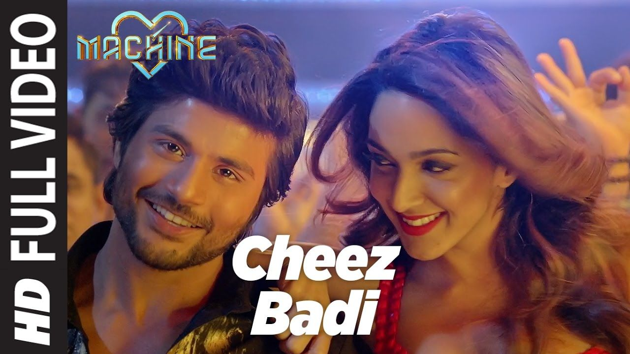 Cheez Badi Full Video Machine Mustafa Kiara Advani Udit Narayan Youtube Videos Music Bollywood Music Videos Bollywood Songs