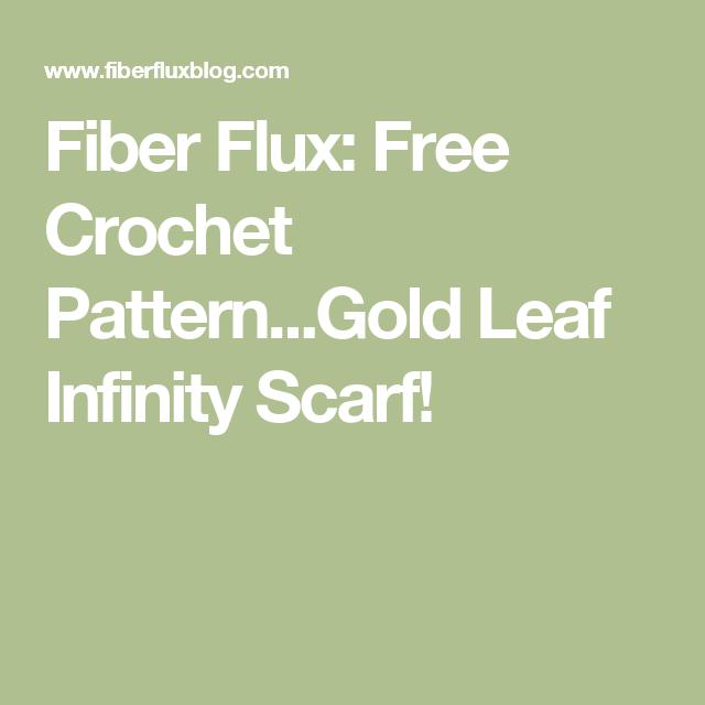 Fiber Flux: Free Crochet Pattern...Gold Leaf Infinity Scarf ...