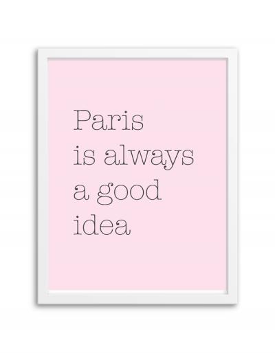 Paris Is Always A Good Idea Printable Wall Art Free Printable Wall Art Wall Printables Free Wall Art