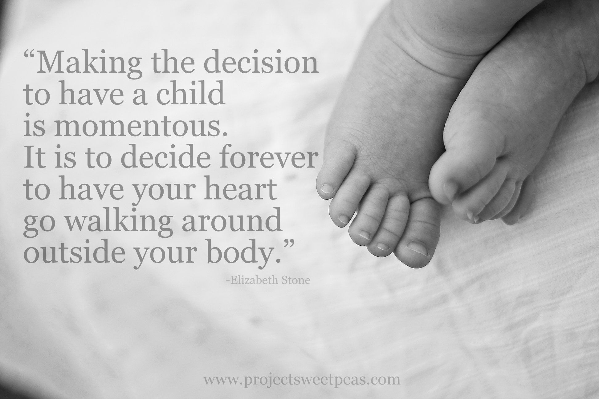 Making The Decision To Have A Child Is Momentous. It Is To