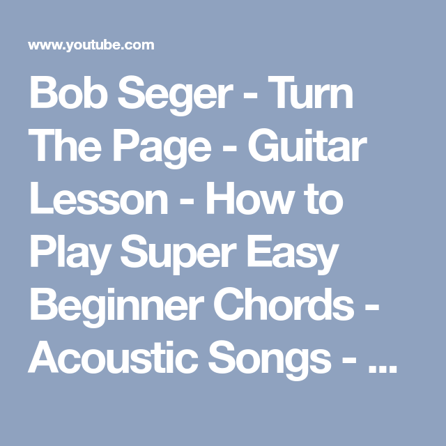 Bob Seger - Turn The Page - Guitar Lesson - How to Play Super Easy ...