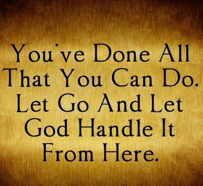 Let Go And Let God Handle It Quotes Pinterest God Let God And