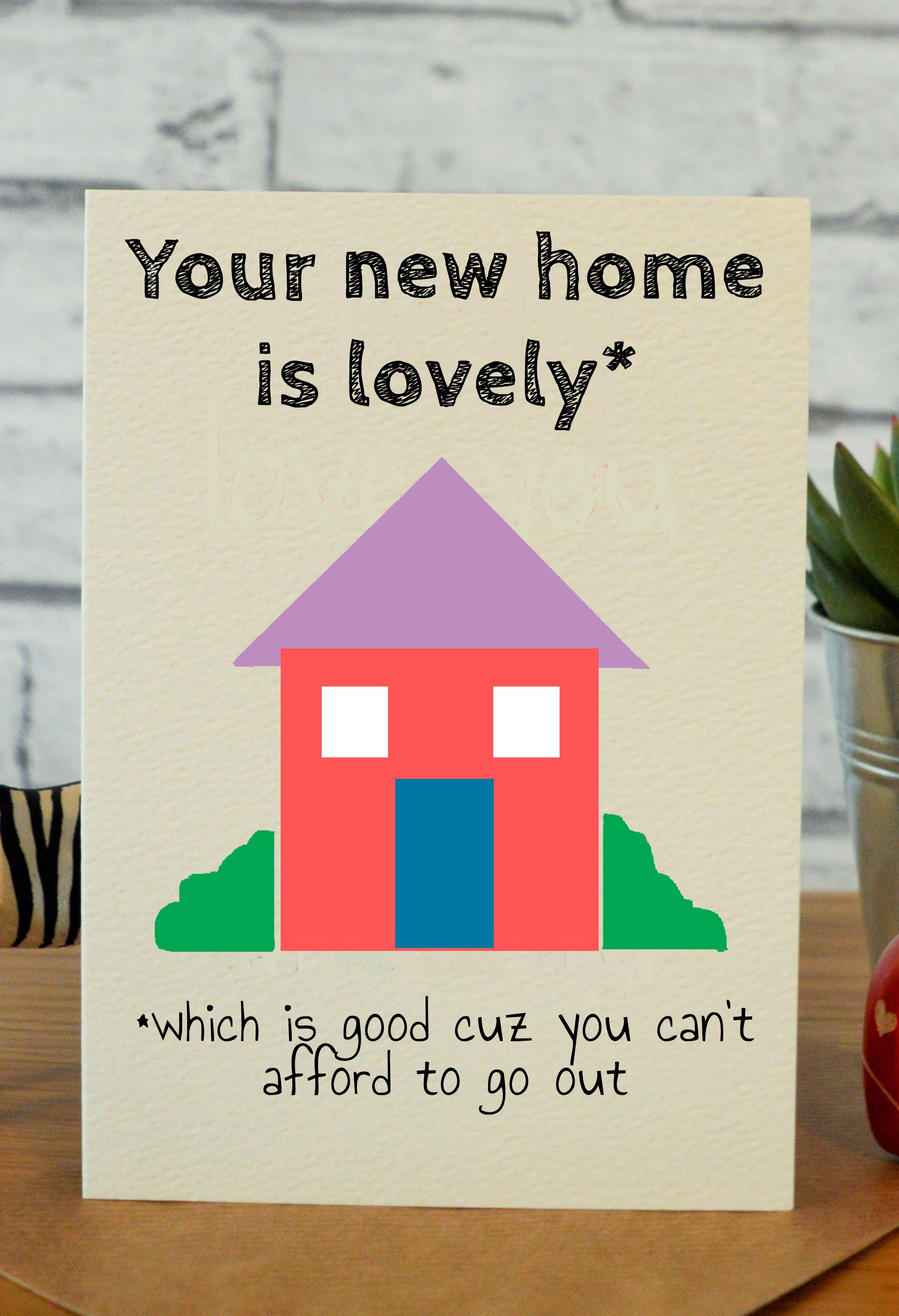 Can T Afford To Go Out House Warming Cards Gifts Pinterest