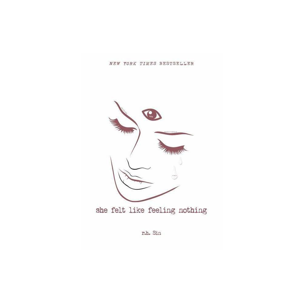 She Felt Like Feeling Nothing -  by R. H. Sin (Paperback)