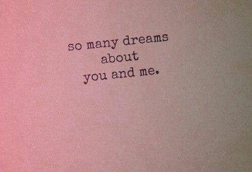 #love #quotes #us #dreams