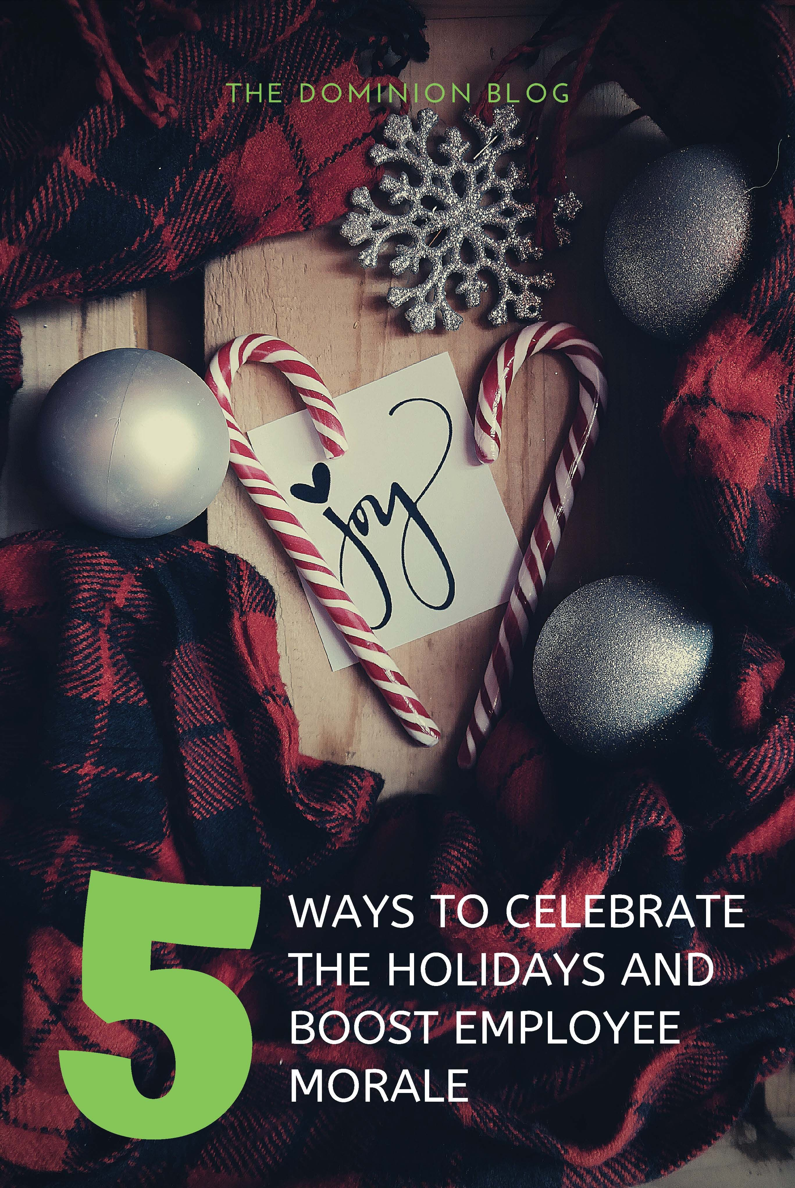 5 Ways To Celebrate The Holidays And Boost Employee Morale Employee Morale Holiday Company Culture