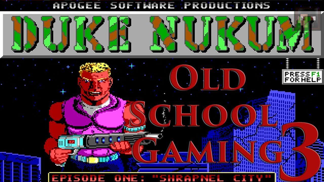 Old School Gaming Episode 3 Duke Nukem