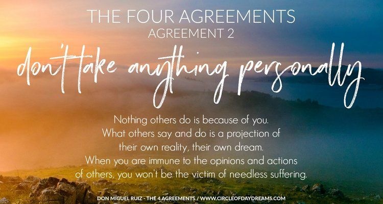 The 4 Agreements Agreement 2 Don\u0027t take anything personally Don
