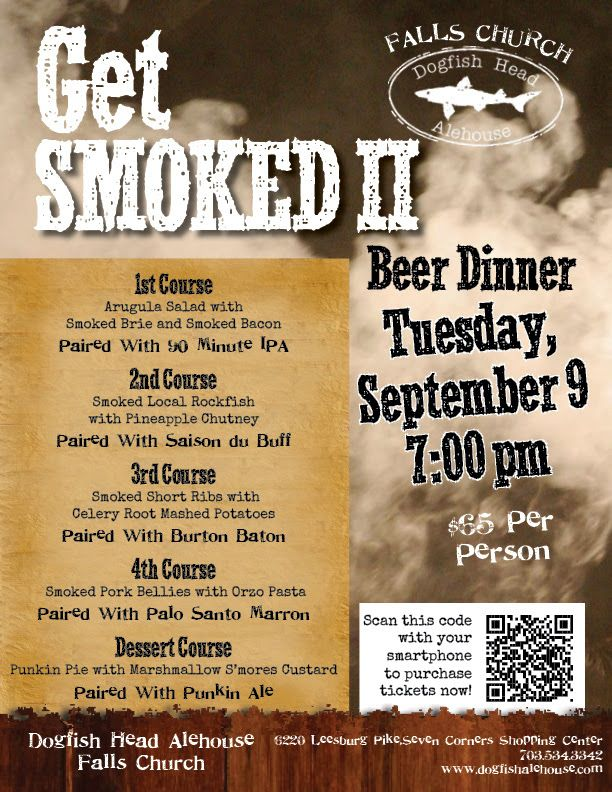 Falls Church- Get Smoked! Join us for our smoked beer dinner, Tuesday Sept 9 at 7:00pm. Only $65pp for this Smokin' 5 course meal... paired with 5 different brews!