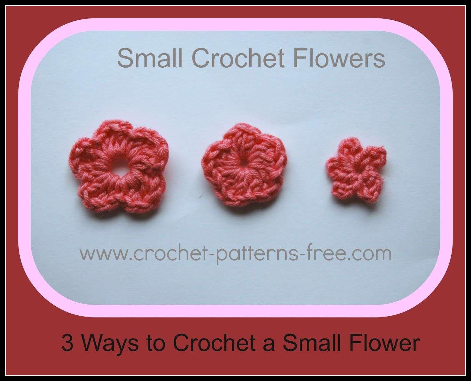 Small Crochet Flower Patterns Free Crochet Patterns Crochet Flowers Free Pattern Crochet Flowers Crochet Small Flower