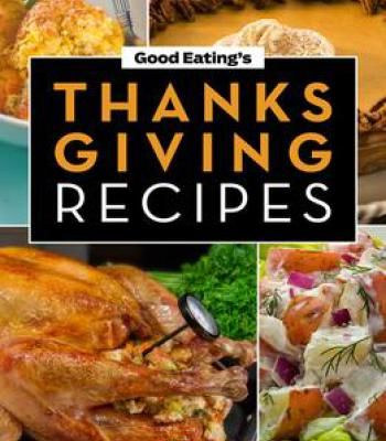 Good eatings thanksgiving recipes pdf thanksgiving and recipes forumfinder Images