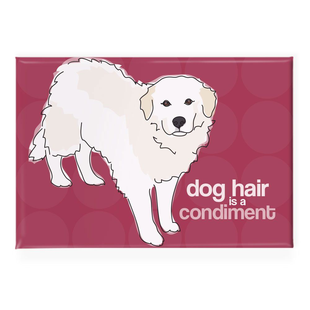 Great Pyrenees Dog Hair is a Condiment Pop