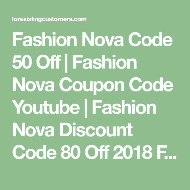 076615f4a0998 Fashion Nova Code 50 Off