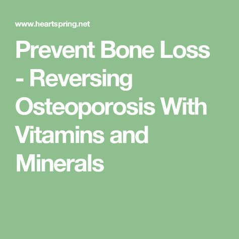 15++ Can severe osteoporosis be reversed info