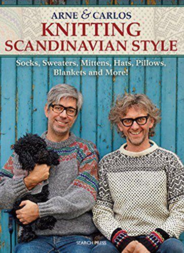 Knit Scandinavian Style (Arne & Carlos) by Arne Nerjordet http://www.amazon.co.uk/dp/1782211543/ref=cm_sw_r_pi_dp_vFdpub0N80GNM