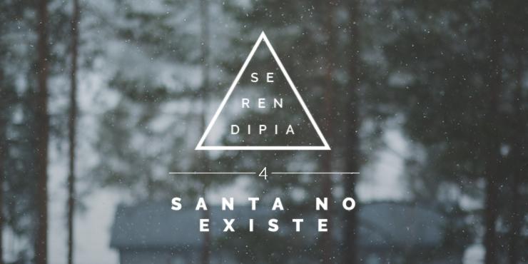 Serendipia | Capítulo 4: Santa no existe