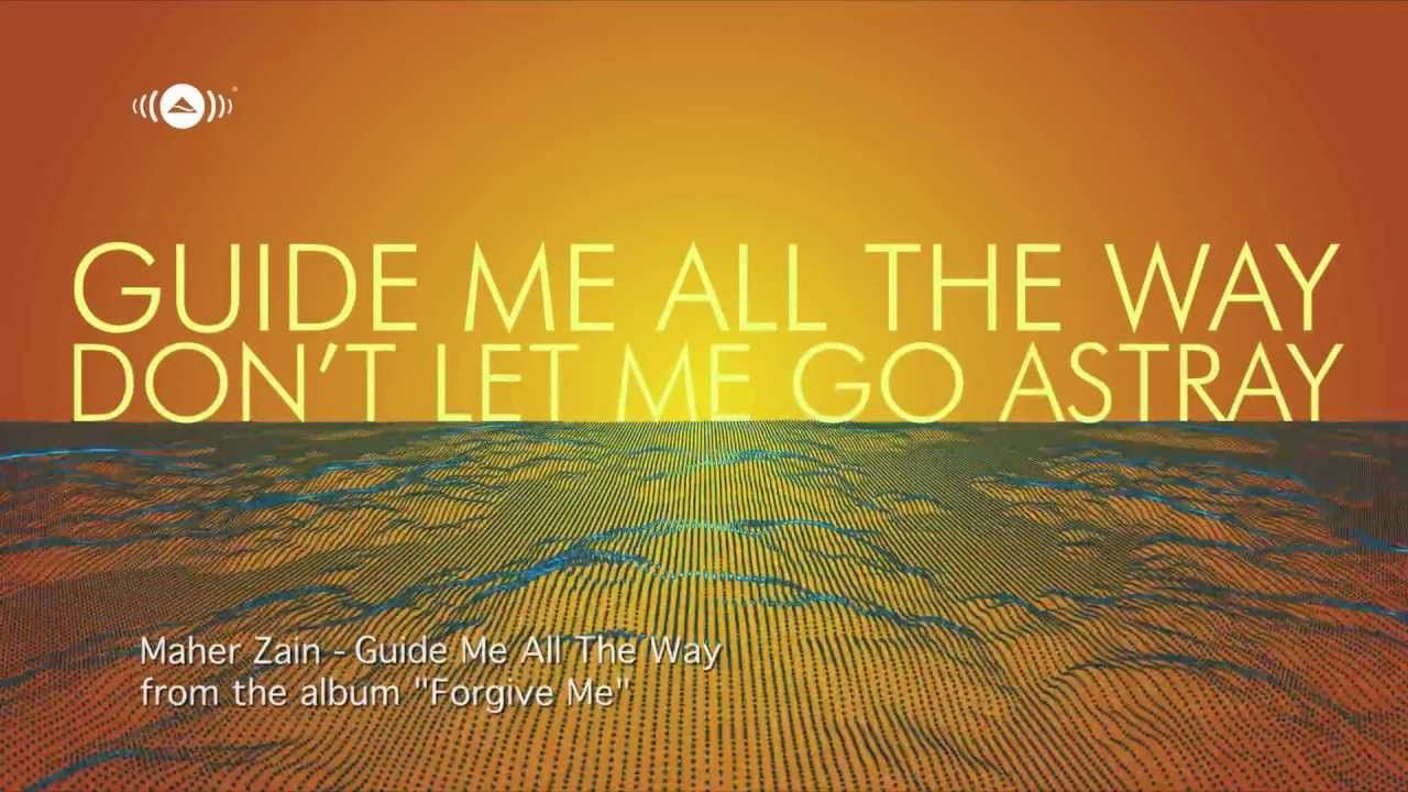 Maher Zain Guide Me All The Way Official Lyric Video Maher Zain Maher Zain Songs Lyrics