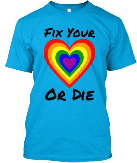 Fix Your Hearts Or Die Lgbtq Pride Saga Pinterest T Shirt