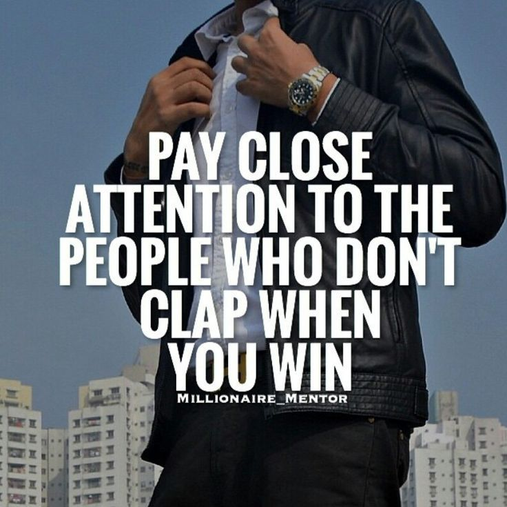 Pay Close Attention To The People Who Don T Clap When You