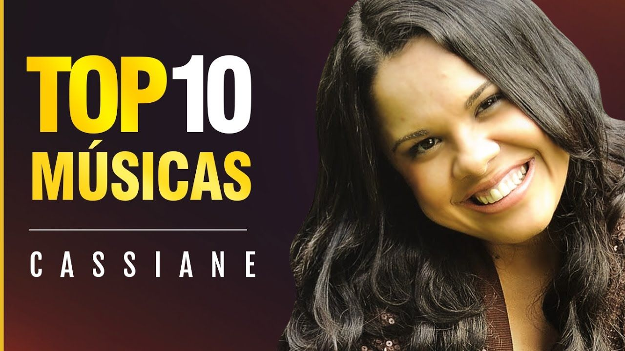 Cassiane As 10 Melhores A A A Youtube Musicas Gospel