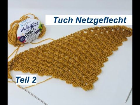 Photo of Tuch Netzgeflecht easy stricken – mit CHARITY von Woolly Hugs