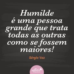 Frases De Humildade Refletir Para Refletir Humildade Frases Frases Para Pessoas Arrogantes Frases Sobre Pessoas