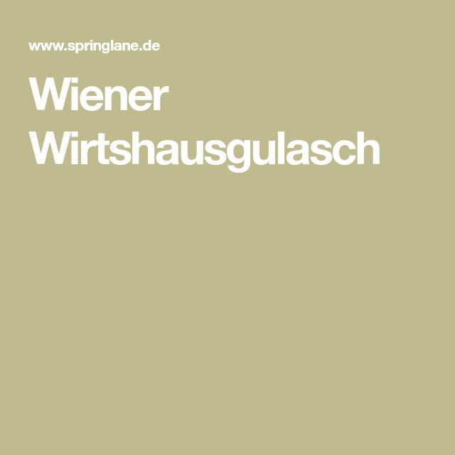 Wiener Wirtshausgulasch Rezept Gulasch Gulasch Kochen Und Kirschpaprika