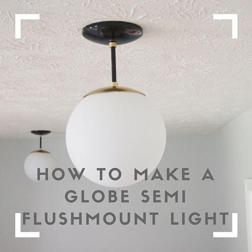 Diy Light Diy Semi Flushmount Diy Globe Light Make Your Own