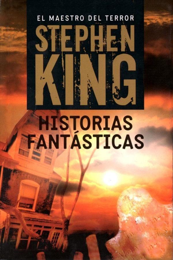 Descargar Historias Fantásticas -Stephen King en PDF, ePub, mobi o ...