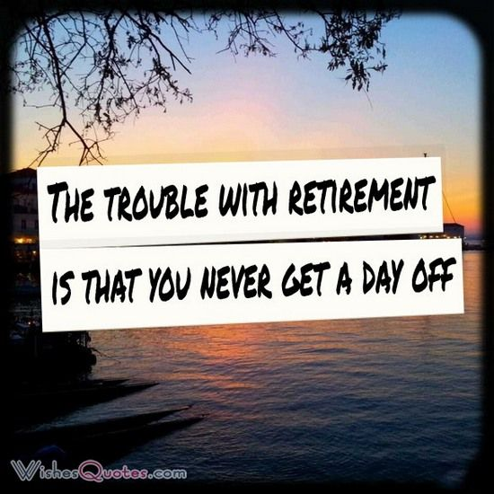 Quotes For A Friend Who Is Retiring : Happy retirement wishes for coworker boss partner or