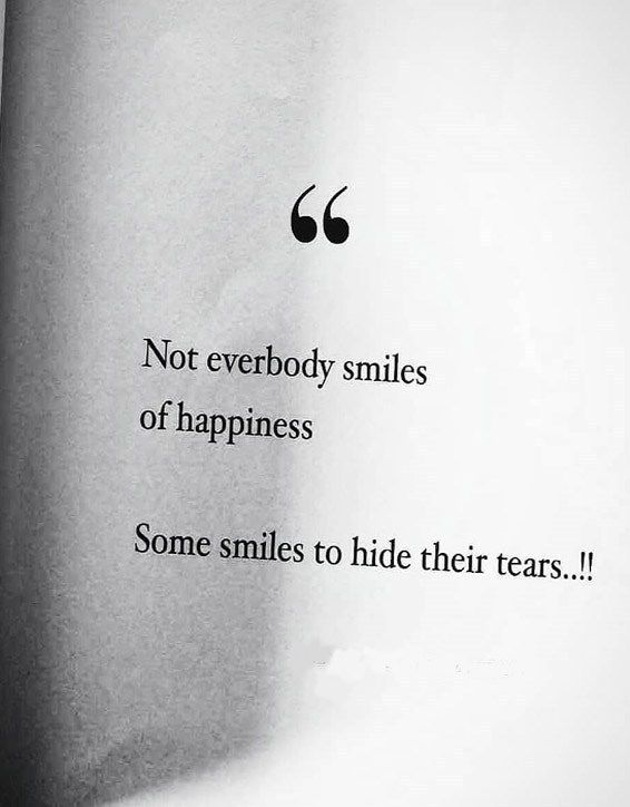 Not everybody Smiles of Happiness – Best Smile Quotes