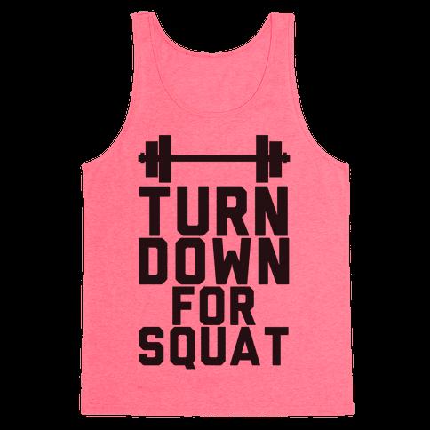Turn Down For Squat Tank