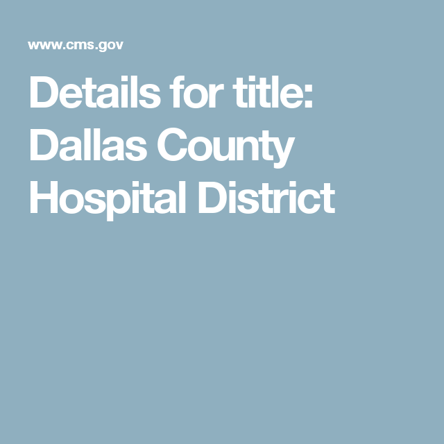 Details For Title Dallas County Hospital District County Hospital Dallas County Hospital
