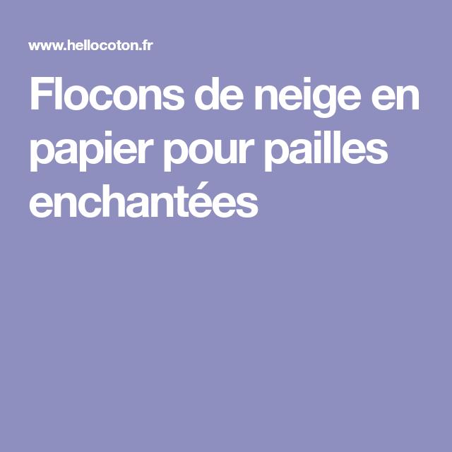 Flocons de neige en papier pour pailles enchantées #floconsdeneigeenpapier
