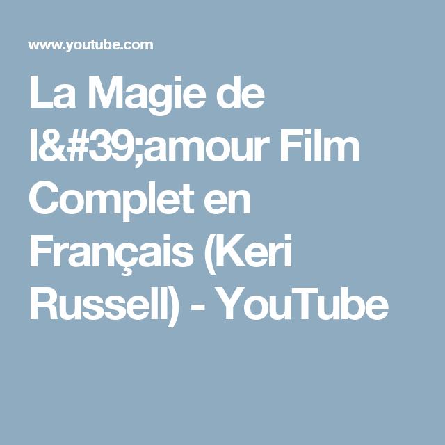 La Magie De L 39 Amour Film Complet En Francais Keri Russell Youtube Films Complets Film Amour