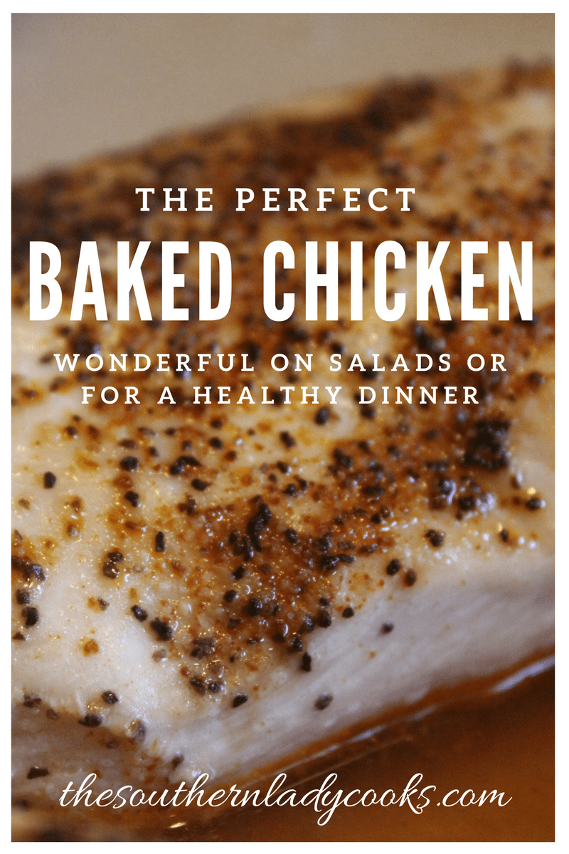 THE PERFECT BAKED CHICKEN - The Southern Lady Cooks
