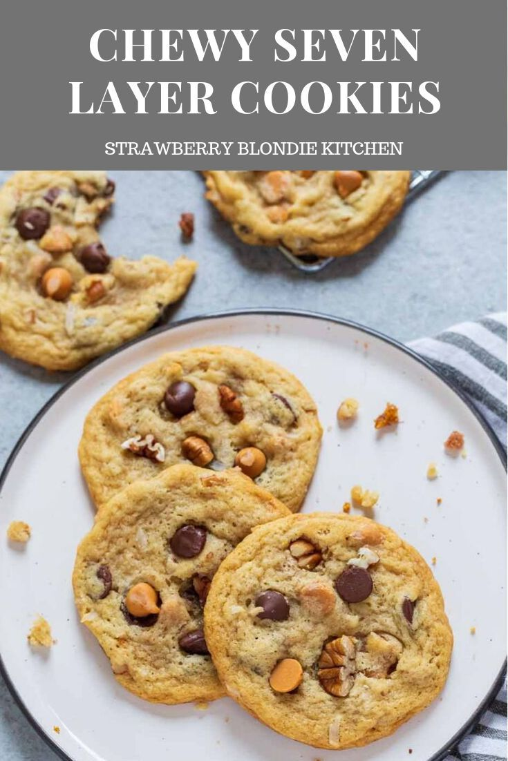 Chewy Seven Layer Cookies  Strawberry Blondie Kitchen Chewy Seven Layer Cookies are stuffed full of chocolate and butterscotch chips coconut and pecans Theyre super chewy...
