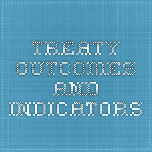 treaty outcomes and indicators