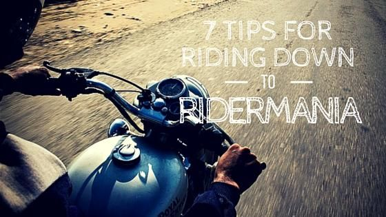 7 tips for riding down to Ridermania - Trip Machine Company