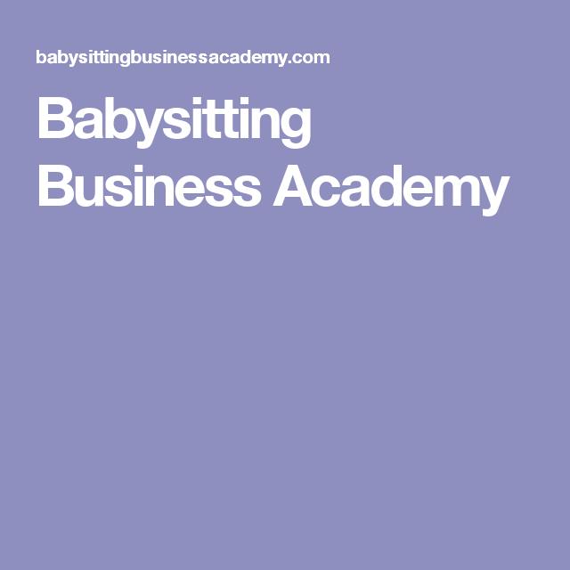 Babysitting Business Academy Babysitting Babysitting Jobs Online Course Design