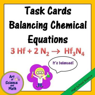 Task Cards - Balancing Chemical Equations - High School Science from Art Of…