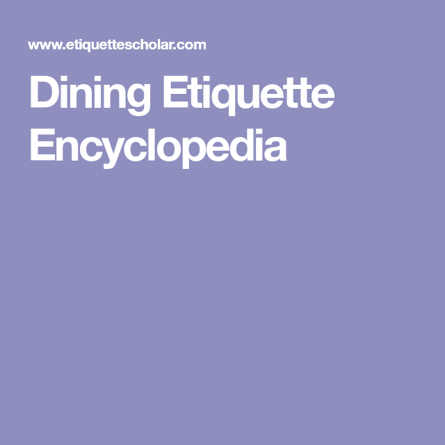 Dining Etiquette Encyclopedia