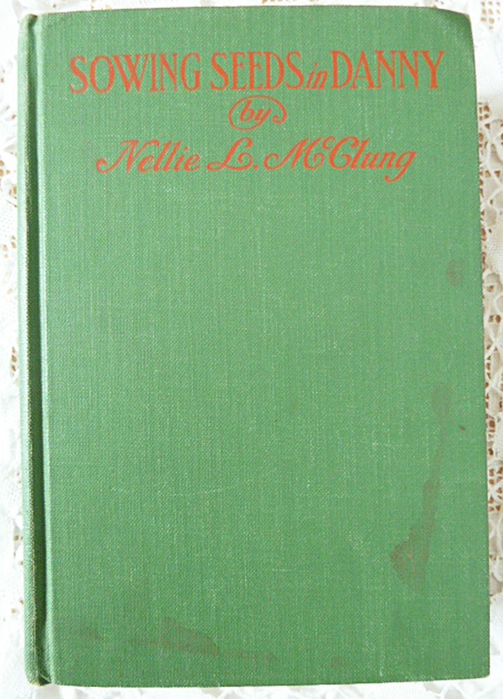 Nellie L McClung Sowing Seeds In Danny 1939 First Novel Manitoba Town Life MB | eBay