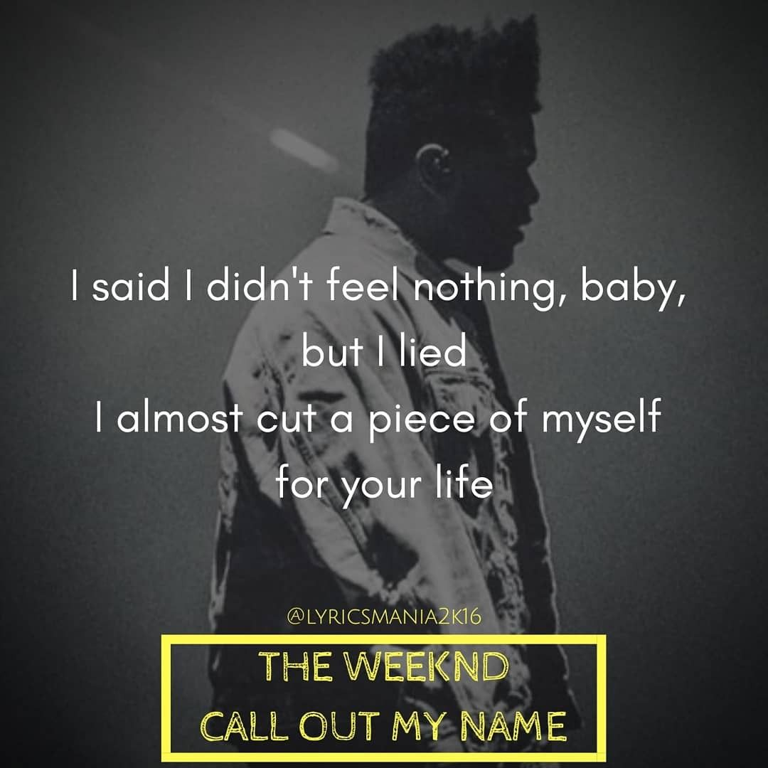 Call Out My Name By The Weekend: The Weeknd-Call Out My Name #TheWeeknd #CallOutMyName #Xo