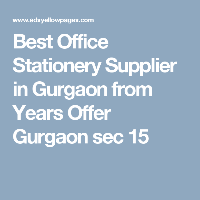 Best Office Stationery Supplier In Gurgaon From Years Offer Sec 15