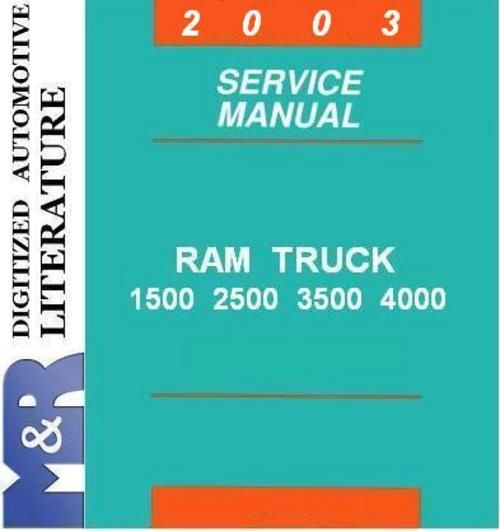 2003 Dodge Ram DR , 1500 , 2500 , 3500 Service Shop Manual