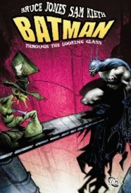 BATMAN Through the Looking Glass TP In this original graphic novel Batman meets his foe The Mad Hatter for the very first time - landing The Dark Knight in a Wonderland he could never have imagined hot on the heels of a white rabbit But http://www.comparestoreprices.co.uk/january-2017-6/batman-through-the-looking-glass-tp.asp